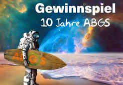 Gewinnspiel 10 Jahre ABGS